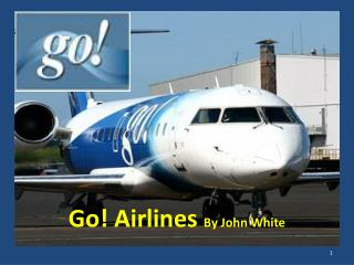 Go! Airlines  By John White