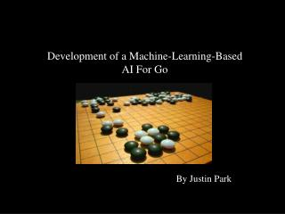 Development of a Machine-Learning-Based AI For Go