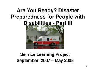 Are You Ready? Disaster Preparedness for People with Disabilities - Part III