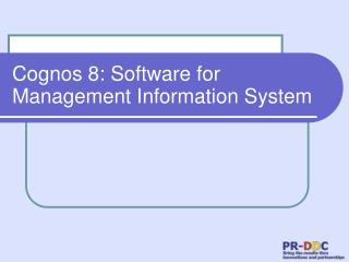 Cognos 8: Software for Management Information System