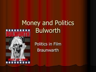 Money and Politics Bulworth