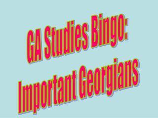 GA Studies Bingo: Important Georgians