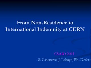 From Non-Residence to International Indemnity at CERN