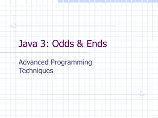 Java 3: Odds & Ends