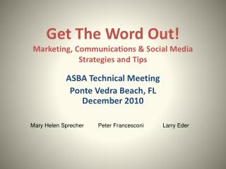 Get The Word Out! Marketing, Communications & Social Media Strategies and Tips