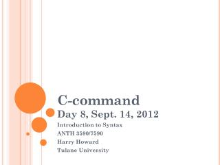 C-command Day 8, Sept. 14, 2012