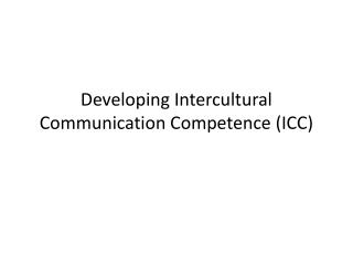 Developing Intercultural Communication Competence (ICC)