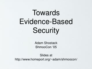 Towards  Evidence-Based Security