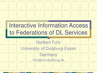Interactive Information Access to Federations of DL Services