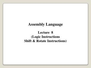 Assembly Language Lecture  8 (Logic Instructions Shift & Rotate Instructions)