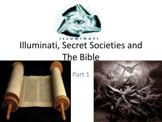 Illuminati, Secret Societies and The Bible