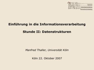 Einführung in die Informationsverarbeitung Stunde II: Datenstrukturen
