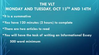 The VLT  Monday and Tuesday, Oct 13 th  and 14th