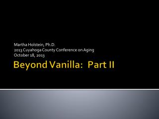 Beyond Vanilla: Part II