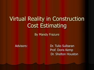 Virtual Reality in Construction Cost Estimating By Mandy Frazure