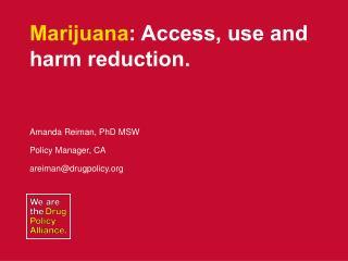 Marijuana : Access, use and harm reduction.