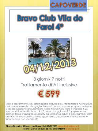 8 giorni/ 7 notti Trattamento di All inclusive € 599