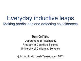 Everyday inductive leaps Making predictions and detecting coincidences
