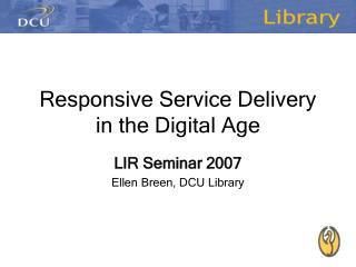 Responsive Service Delivery in the Digital Age