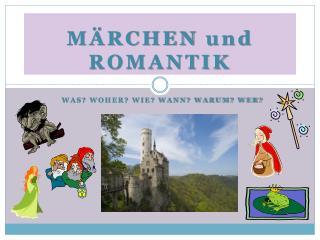 M ÄRCHEN und ROMANTIK