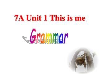 7A Unit 1 This is me
