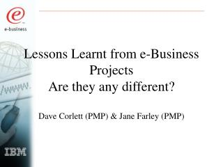 Lessons Learnt from e-Business Projects  Are they any different?