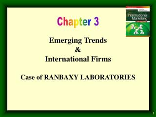 Emerging Trends & International Firms Case of RANBAXY LABORATORIES