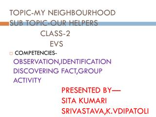 TOPIC-MY NEIGHBOURHOOD            SUB TOPIC-OUR HELPERS              CLASS-2                  EVS