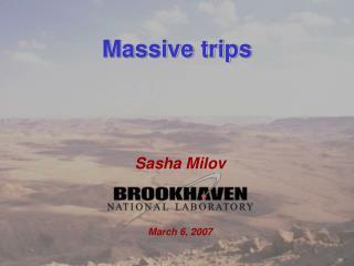 Massive trips