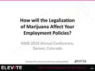 How will the Legalization of Marijuana Affect Your Employment Policies?