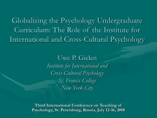 Third International Conference on Teaching of Psychology, St. Petersburg, Russia, July 12-16, 2008
