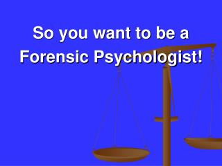 Why Forensic Psychology