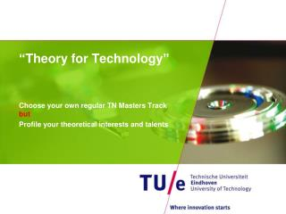 """""""Theory for Technology"""""""