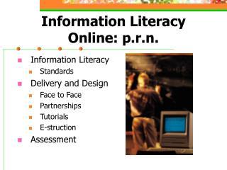 Information Literacy Online: p.r.n.
