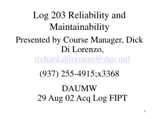 Log 203 Reliability and Maintainability