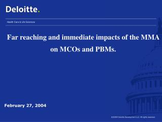 Far reaching and immediate impacts of the MMA on MCOs and PBMs.