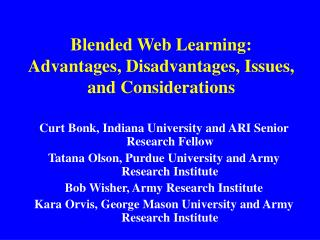 Blended Web Learning: Advantages, Disadvantages, Issues, and Considerations