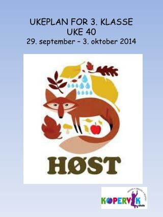 UKEPLAN FOR 3. KLASSE UKE 40 29. september – 3 . oktober 2014