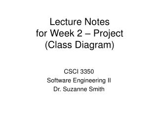 Lecture Notes  for Week 2 – Project (Class Diagram)
