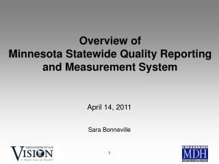 Overview of  Minnesota Statewide Quality Reporting  and Measurement System