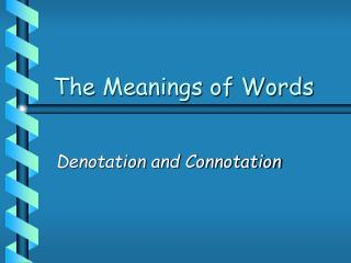 The Meanings of Words
