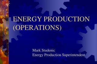 ENERGY PRODUCTION (OPERATIONS)