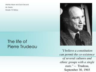 The life of Pierre Trudeau