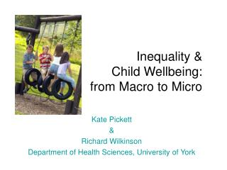 Inequality &  Child Wellbeing:  from Macro to Micro
