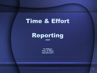 Time & Effort  Reporting 2009 Ty Gilliam Time & Effort 720.423.3377