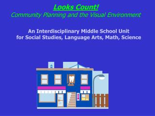 Looks Count! Community Planning and the Visual Environment