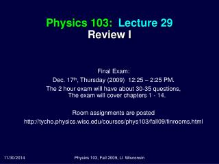 Physics 103:  Lecture 29 Review I