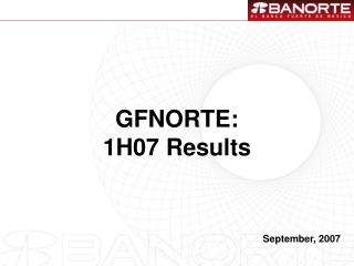 GFNORTE: 1H07  Results