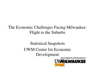 The Economic Challenges Facing Milwaukee: Flight to the Suburbs