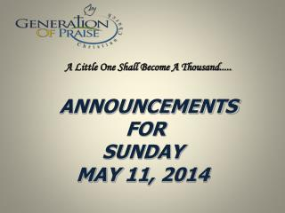 ANNOUNCEMENTS FOR SUNDAY MAY 11, 2014